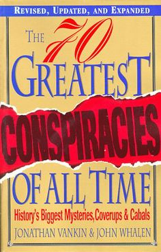 The 70 Greatest Conspiracies Of All Time: History's « Library User Group