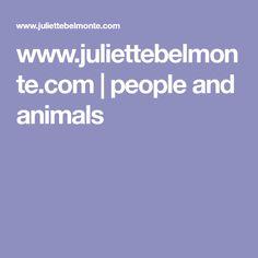 www.juliettebelmonte.com | people and animals
