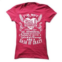 i\m not just a special ed beautician - #shirt collar #tshirt girl. BUY NOW => https://www.sunfrog.com/LifeStyle/im-not-just-a-special-ed-beautician-Ladies.html?68278