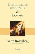 Dictionnaire amoureux du Louvre.Pierre Rosenberg