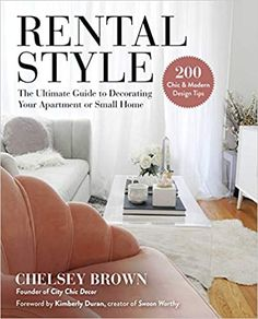 Amazon ❤ Rental Style: The Ultimate Guide to Decorating Your Apartment or Small Home