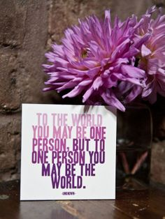 To the world you may be one person, but to one person you may be the world. #caregivers #relayforlife