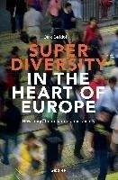 Superdiversity in the heart of Europe : how migration changes our society / Kirk Geldof.