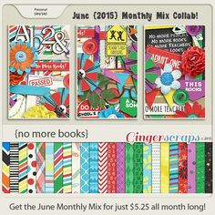 June 2015  Monthly Mix at the Ginger Scraps Store! School's out for the summer, and it's time to toss the books in the trash. No, not really, but it is sure time to start that summer fun! Scrap those last days of school pictures in no time with this amazing and versatile kit! No More Books; http://store.gingerscraps.net/Monthly-Mix-No-More-Books.html. 06/07/2015