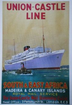 Union Castle to South and East Africa Bus Travel, Travel And Tourism, Old Advertisements, Ads, Tourism Poster, Merchant Navy, Vintage Boats, Mombasa, Cruise Ships