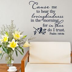 Cause me to hear thy Loving Kindeness Psalm wall decor stickers
