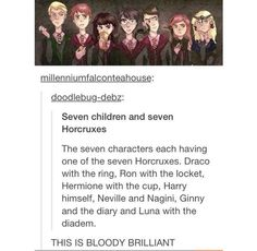 And you could put it on the cover of the book because people who don't know Harry is a horcrux would just think he's there because he's the title character.