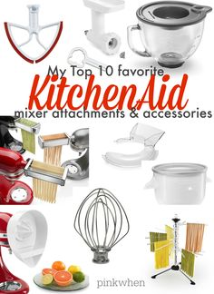 Some of the best KitchenAid Mixer Attachments and Accessories. This is a list of my TOP 10 that I always use!