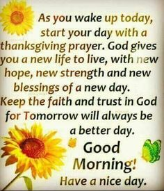 Good Morning by jeanette Good Morning God Quotes, Morning Prayer Quotes, Afternoon Quotes, Morning Thoughts, Good Morning Inspirational Quotes, Morning Greetings Quotes, Good Morning Messages, Good Morning Wishes, Morning Sayings