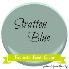 Postcards from the Ridge: Favorite Paint Color ~ Benjamin Moore Stratton Blue-a few colors that Joanna loves to use in her home and in her clients' homes on Fixer Upper.