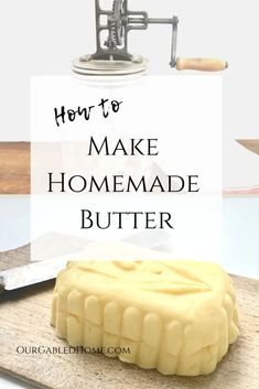 Learn how you can make homemade butter in your kitchen today. Only one ingredient: whipping cream. Butter Recipe, Vegan Butter, Flavored Butter, How To Churn Butter, Butter Churner, Scones Ingredients, Ancient Recipes, Butter Molds, Best Butter
