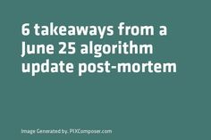 6 takeaways from a June 25 algorithm update post-mortem http://ift.tt/2uhkrjrpic.twitter.com/bs562tC30a