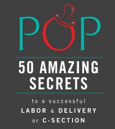 Check out my CHILDBIRTH BOOK: POP 50 Amazing Secrets to a Successful Labor & Delivery or C-Section, by Pamela Peery. Easy + fun childbirth advice from REAL MOMS for moms. A quick read and only $4 on Amazon Kindle.