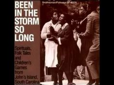 Been in the Storm So Long: A Collection of Spirituals, Folk Tales and Children's Games from Johns Island, South Carolina (rest in peace Gramma and Grandpop <3 <3)