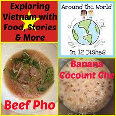 Crafty Moms Share: Around the World in 12 Dishes: Vietnam: Beef Pho and Banana Coconut Che