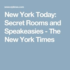 New York Today: Secret Rooms and Speakeasies - The New York Times Speakeasy Nyc, Secret Rooms, Central Park, New York Times, Statues, The Secret, Places, Cental Park, Lugares