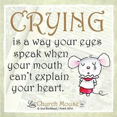 ♡♡♡ Tears are prayers too. They travel to God when we can't speak.Little Church Mouse 10 October ♡♡♡ Religious Quotes, Spiritual Quotes, Positive Quotes, Motivational Quotes, Catholic Quotes, The Words, Bible Quotes, Bible Verses, Scriptures