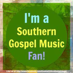 Southern Gospel Music Fan!   I love it!