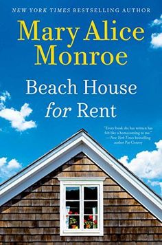 17 books worth reading this summer, including Beach House for Rent by Mary Alice Monroe.