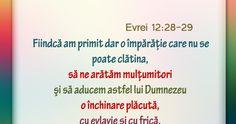 Evrei 12:28-29 Fiindcă am primit dar o împărăţie care nu se poate clătina, să ne arătăm mulţumitori şi să aducem astfel lui Dumnezeu o în... Bullet Journal