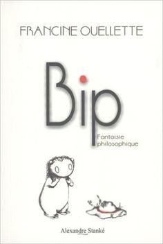 Bip fantaisie philosophique: Amazon.com: Francine Ouellette: Books