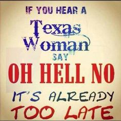 Don't Mess With Texas Women!
