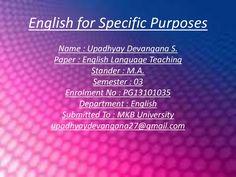 English for specific purposes by upadhyaydevangana via slideshare