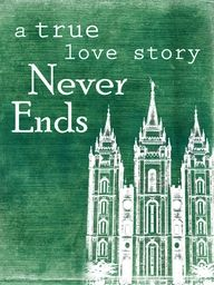 A true love story never ends. I would like this in black and white with the Phoenix, Arizona temple.