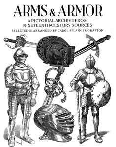 [Dover Pictorial archive] - Arms and Armor - Ancient and Medieval  No Description