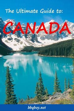 HUGE travel guide covering the best of every corner of Canada. Where to go, what to see and do, tips on accommodation and tours...you'll find it all in this guide #bbqboy #Canada #Guide #travel