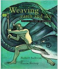 Weaving Earth and Sky: Myths and Legends by Robert Sullivan - ISBN: 9781869418007 (Random House) The Power Of Myth, Art Story, Retelling, Classic Books, Kids Health, Nonfiction, New Zealand, Literature, Weaving