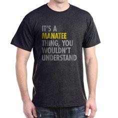 Its A Manatee Thing T-Shirt
