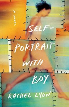 "Read ""Self-Portrait with Boy A Novel"" by Rachel Lyon available from Rakuten Kobo. Longlisted for the Center for Fiction First Novel Prize ""Fabulously written, this spellbinding debut novel is a real pag. New Fiction Books, New Books, Books To Read, Book Club Books, The Book, Book Art, Self Potrait, Best Novels, Books For Boys"