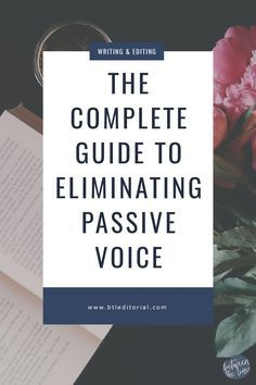 The complete guide to eliminating passive voice is here! Passive voice can be a a tricky part of writing, but this guide breaks it down into digestible chunks. Improve your writing by getting rid of the passive! Be active!