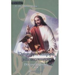 Dumnezeu sfinţeşte prin sacramente. Discurs dogmatic vol. II: Sacramentele de vindecare şi de slujire a comuniunii