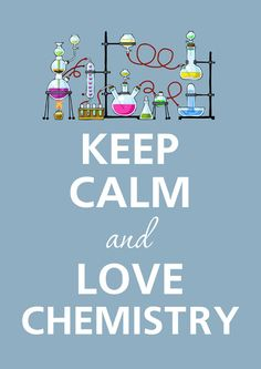 Keep calm and love chemistry, definitely using this on my lesson plans