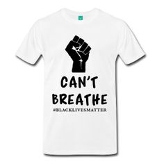 I Can't Breathe / #BLACKLIVESMATTER T-shirt ~ The granddaddy of the Spreadshirt Collection, this premium t-shirt is as close to perfect as can be. It's optimized for all types of print and will quickly become your favorite t-shirt. Soft and comfortable, durable and thick, this is a definite must-own and a Spreadshirt recommended product. 100% cotton (heather gray is 95%/5% viscose) | Fabric Weight: 5.29 oz (heavyweight) Wide range of sizes from S-5XL Available in 10 colors