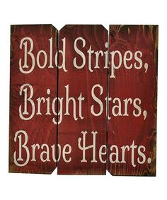 Loving this 'Bold Striped, Bold Stars, Brave Hearts' Wood Wall Art on #zulily! #zulilyfinds
