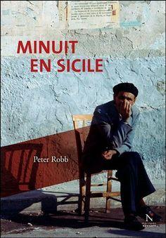 Robb, Peter - Minuit en Sicile Sur l'art, la gastronomie, l'histoire et cosa nostra