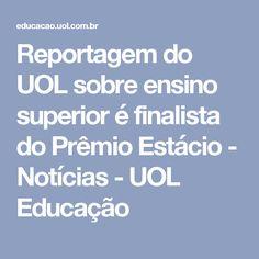 1bee1009b8f Reportagem do UOL sobre ensino superior é finalista do Prêmio Estácio