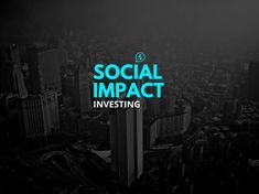 6a7631f32f94 24 Social Impact Investing Ventures Changing the World
