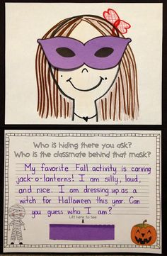 Fun Halloween Riddle: Who is hiding there you ask? Who is the student behind that mask? This is a great way to incorporate Halloween into a lesson! Halloween Riddles, Halloween Activities, Haunted Halloween, Halloween Wishes, Holiday Activities, Halloween Treats, Fall Halloween, Pumpkin Patch Kids, Teaching Writing