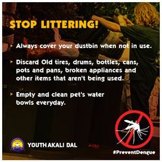 Dispose of your litter or garbage into bins properly to prevent the spread of dengue mosquitoes.  #Dengue #fever #Mosquitoes #rains #BeProtected #cleanliness #StaySafe#PreventDengue #YAD