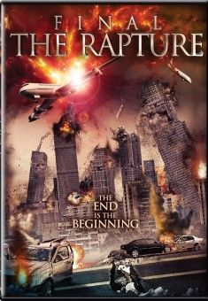 Final: The Rapture - Christian Movie/Film - For more Info, Check Out Christian Film Database: CFDb - http://www.christianfilmdatabase.com/review/final-the-rapture/