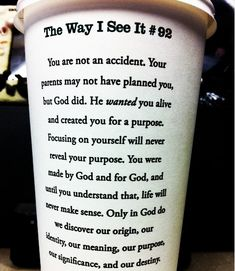 God didn't make a mistake when He made you. You need to see yourself as God sees you