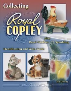 Collecting Royal Copley Plus Royal Windsor & Spaulding by Joe Devine. $19.95. http://www.letrasdecanciones365.com/detailp/dpudo/1u5d7o4e3e2l5x0k4f3m.html. Author: Joe Devine. Publisher: Collector Books; Ill edition (June 15, 2006). Publication Date: June 15, 2006. Royal Copley figurines depict birds, dogs, people, and more. Collectors will enjoy this colorful book which identifies figurines of all kinds, planters of all descriptions, vases and pitchers of ev...