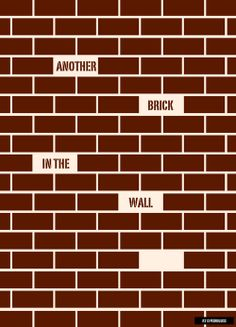 Another Brick in the Wall.  Pink Floyd