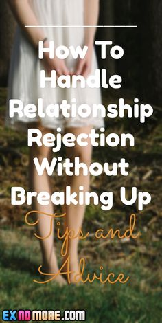 How To Handle Relationship Rejection Without Breaking Up: Tips and Advice
