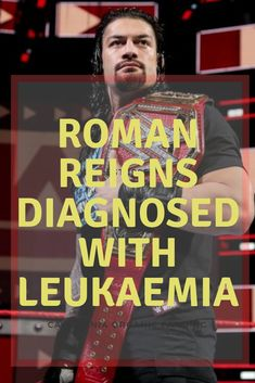 a: If you are a WWE Fan. The only thing you must be searching right now is Leukaemia. Don't worry in this article I will share everything in detail even though you may not have ever heard about it I'll try to explain in pretty simple and easy manner. Wwe 2, I Just Dont Care, Nxt Divas, Dean Ambrose, Monday Night, Roman Reigns, Wwe Superstars, Roman Empire, Guys And Girls