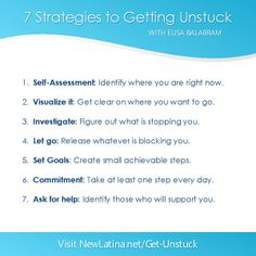 7 Strategies for Getting Unstuck.  Start your business or creative project in 2014!  Watch this FREE WEBINAR at http://newlatina.net/get-unstuck/